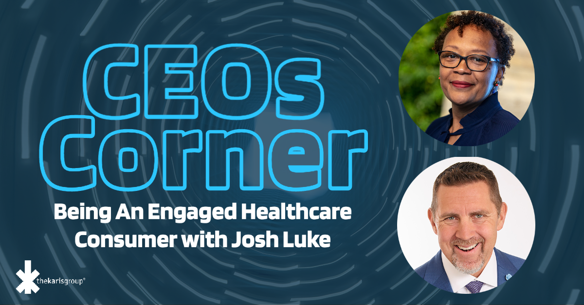 CEO's Corner: Being An Engaged Healthcare Consumer with Dr. Josh Luke