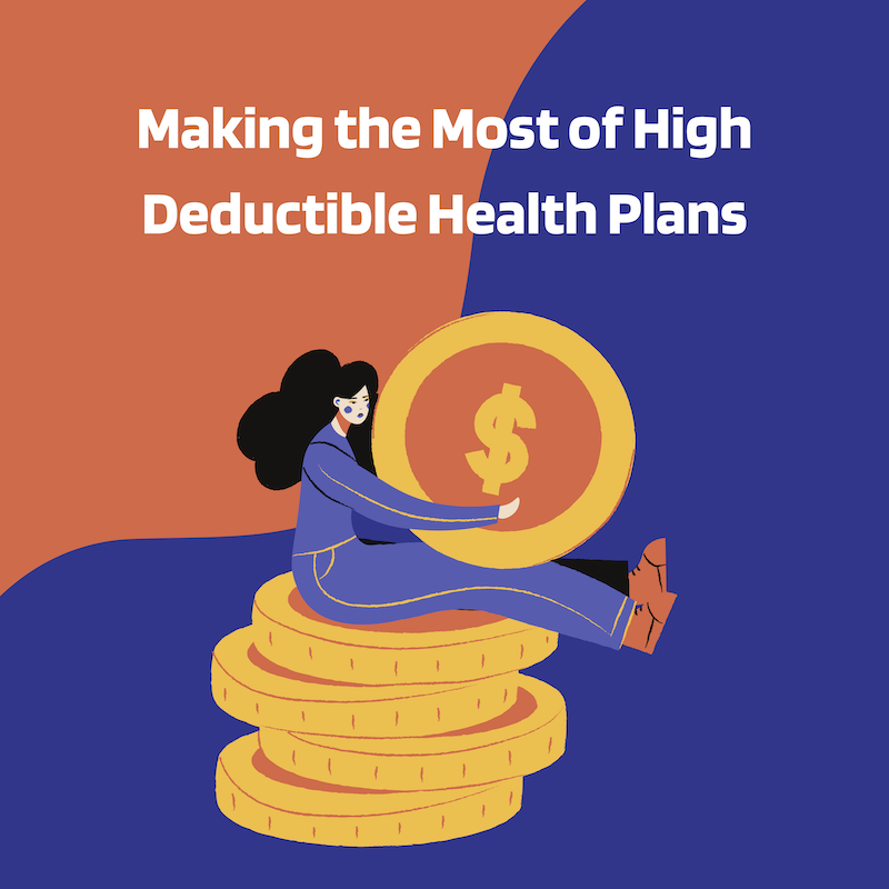 Making the Most of a High Deductible Health Plan