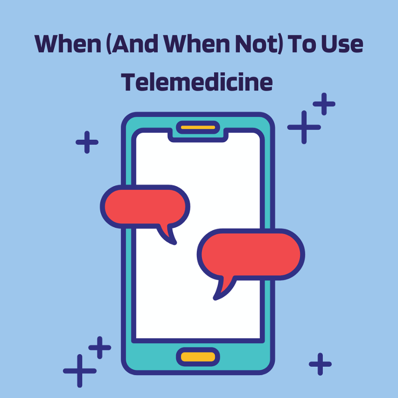 When (And When Not) To Use Telemedicine