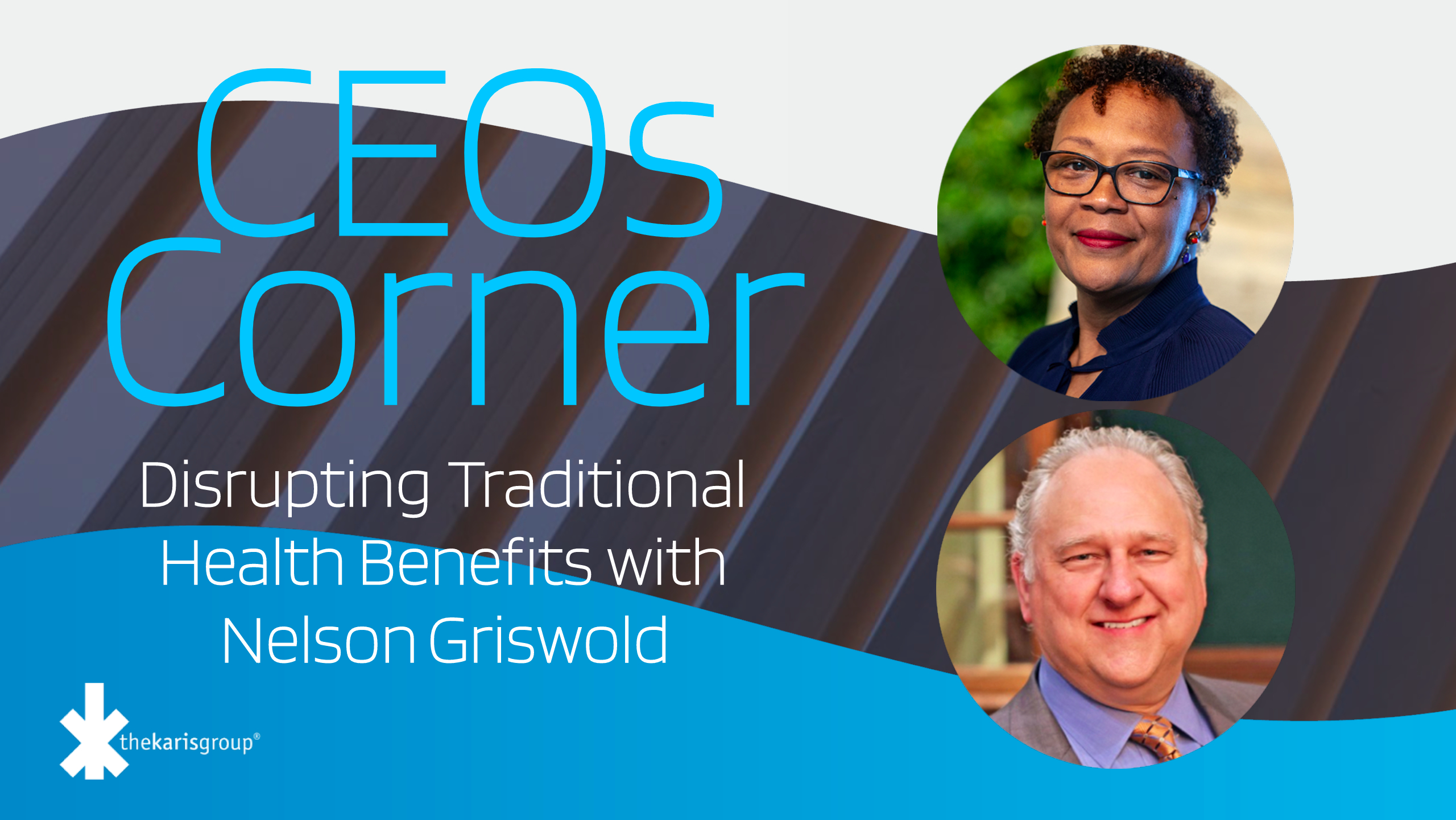 CEOs Corner: Disrupting Traditional Health Benefits with Nelson Griswold