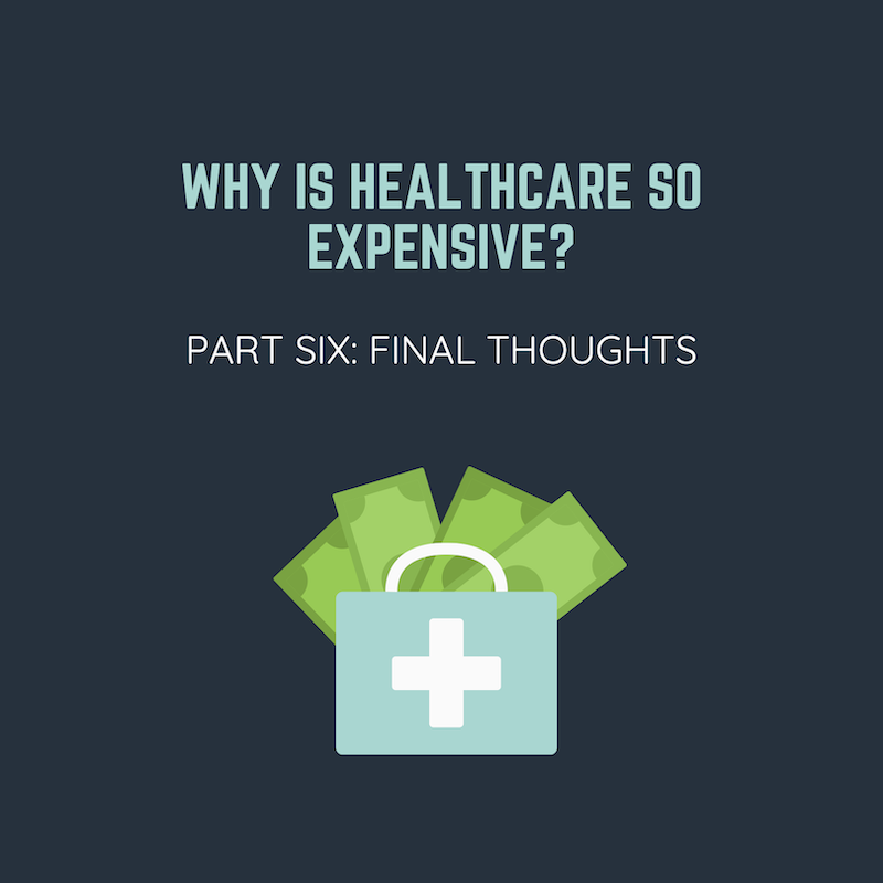 Why is Healthcare so Expensive: Part Six