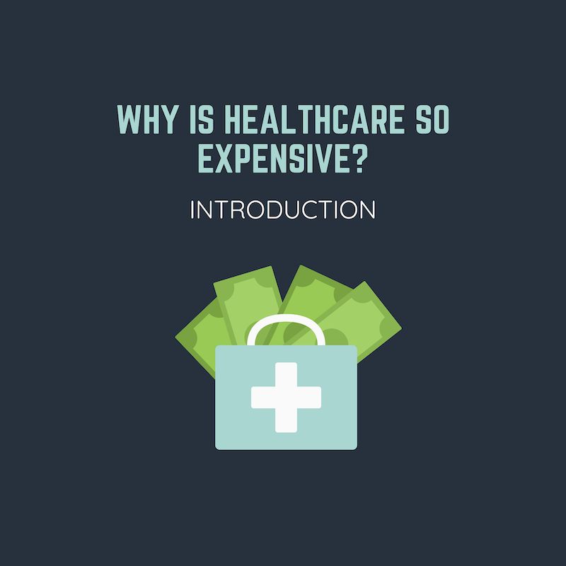 Why is Healthcare so Expensive? Introduction